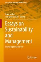 Essays on Sustainability and Management: Emerging Perspectives - India Studies in Business and Economics (Hardback)