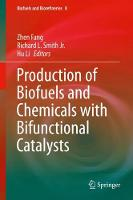 Production of Biofuels and Chemicals with Bifunctional Catalysts - Biofuels and Biorefineries 8 (Hardback)
