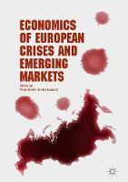 Economics of European Crises and Emerging Markets (Hardback)