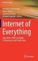 Internet of Everything: Algorithms, Methodologies, Technologies and Perspectives - Internet of Things (Hardback)