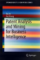 Patent Analysis and Mining for Business Intelligence - SpringerBriefs in Computer Science (Paperback)