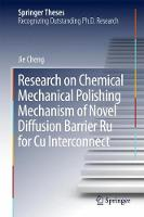 Research on Chemical Mechanical Polishing Mechanism of Novel Diffusion Barrier Ru for Cu Interconnect - Springer Theses (Hardback)
