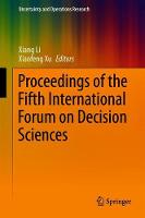 Proceedings of the Fifth International Forum on Decision Sciences - Uncertainty and Operations Research (Hardback)