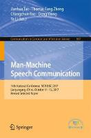 Man-Machine Speech Communication: 14th National Conference, NCMMSC 2017, Lianyungang, China, October 11-13, 2017, Revised Selected Papers - Communications in Computer and Information Science 807 (Paperback)