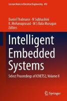 Intelligent Embedded Systems: Select Proceedings of ICNETS2, Volume II - Lecture Notes in Electrical Engineering 492 (Hardback)