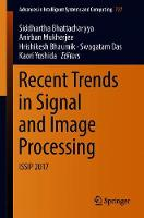 Recent Trends in Signal and Image Processing: ISSIP 2017 - Advances in Intelligent Systems and Computing 727 (Paperback)