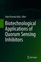 Biotechnological Applications of Quorum Sensing Inhibitors (Hardback)