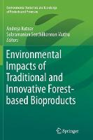 Environmental Impacts of Traditional and Innovative Forest-based Bioproducts - Environmental Footprints and Eco-design of Products and Processes (Paperback)