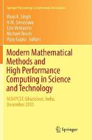 Modern Mathematical Methods and High Performance Computing in Science and Technology: M3HPCST, Ghaziabad, India, December 2015 - Springer Proceedings in Mathematics & Statistics 171 (Paperback)