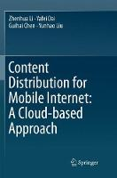 Content Distribution for Mobile Internet: A Cloud-based Approach (Paperback)