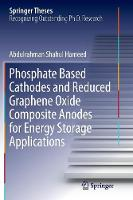Phosphate Based Cathodes and Reduced Graphene Oxide Composite Anodes for Energy Storage Applications