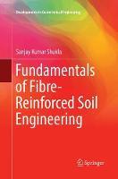 Fundamentals of Fibre-Reinforced Soil Engineering - Developments in Geotechnical Engineering (Paperback)