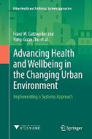 Advancing Health and Wellbeing in the Changing Urban Environment: Implementing a Systems Approach - Urban Health and Wellbeing (Paperback)