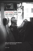 Anything You Can Get Away With: Creative Practices (Paperback)