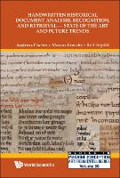 Handwritten Historical Document Analysis, Recognition, And Retrieval - State Of The Art And Future Trends - Series In Machine Perception And Artificial Intelligence 89 (Hardback)