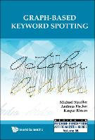 Graph-based Keyword Spotting - Series In Machine Perception And Artificial Intelligence 86 (Hardback)