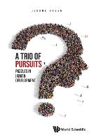 Trio Of Pursuits, A: Puzzles In Human Development (Hardback)