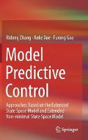 Model Predictive Control: Approaches Based on the Extended State Space Model and Extended Non-minimal State Space Model (Hardback)