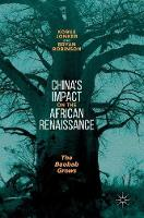 China's Impact on the African Renaissance: The Baobab Grows (Hardback)