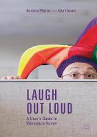 Laugh out Loud: A User's Guide to Workplace Humor (Paperback)