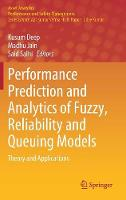 Performance Prediction and Analytics of Fuzzy, Reliability and Queuing Models: Theory and Applications - Asset Analytics (Hardback)