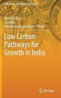 Low Carbon Pathways for Growth in India - India Studies in Business and Economics (Hardback)