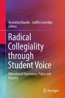 Radical Collegiality through Student Voice: Educational Experience, Policy and Practice (Hardback)