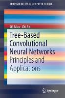 Tree-Based Convolutional Neural Networks: Principles and Applications - SpringerBriefs in Computer Science (Paperback)