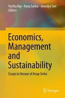 Economics, Management and Sustainability: Essays in Honour of Anup Sinha (Hardback)