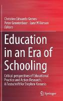 Education in an Era of Schooling: Critical perspectives of Educational Practice and Action Research.  A Festschrift for Stephen Kemmis (Hardback)