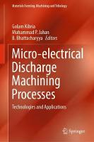 Micro-electrical Discharge Machining Processes: Technologies and Applications - Materials Forming, Machining and Tribology (Hardback)