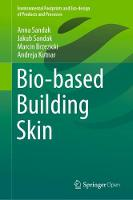 Bio-based Building Skin - Environmental Footprints and Eco-design of Products and Processes (Hardback)