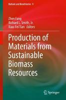 Production of Materials from Sustainable Biomass Resources - Biofuels and Biorefineries 9 (Hardback)