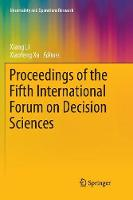 Proceedings of the Fifth International Forum on Decision Sciences - Uncertainty and Operations Research (Paperback)