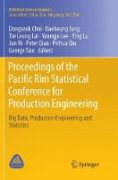 Proceedings of the Pacific Rim Statistical Conference for Production Engineering: Big Data, Production Engineering and Statistics - ICSA Book Series in Statistics (Paperback)