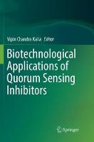 Biotechnological Applications of Quorum Sensing Inhibitors (Paperback)