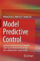 Model Predictive Control: Approaches Based on the Extended State Space Model and Extended Non-minimal State Space Model (Paperback)