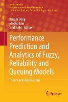 Performance Prediction and Analytics of Fuzzy, Reliability and Queuing Models: Theory and Applications - Asset Analytics (Paperback)
