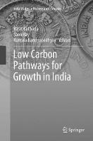 Low Carbon Pathways for Growth in India - India Studies in Business and Economics (Paperback)