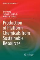 Production of Platform Chemicals from Sustainable Resources - Biofuels and Biorefineries 7 (Paperback)