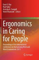 Ergonomics in Caring for People: Proceedings of the International Conference on Humanizing Work and Work Environment 2015 (Paperback)
