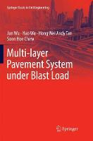 Multi-layer Pavement System under Blast Load - Springer Tracts in Civil Engineering (Paperback)