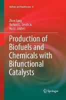 Production of Biofuels and Chemicals with Bifunctional Catalysts - Biofuels and Biorefineries 8 (Paperback)