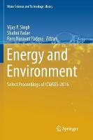 Energy and Environment: Select Proceedings of ICWEES-2016 - Water Science and Technology Library 80 (Paperback)