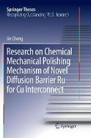 Research on Chemical Mechanical Polishing Mechanism of Novel Diffusion Barrier Ru for Cu Interconnect - Springer Theses (Paperback)
