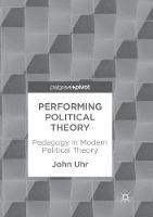 Performing Political Theory: Pedagogy in Modern Political Theory (Paperback)