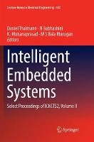 Intelligent Embedded Systems: Select Proceedings of ICNETS2, Volume II - Lecture Notes in Electrical Engineering 492 (Paperback)