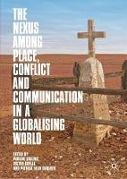The Nexus among Place, Conflict and Communication in a Globalising World (Hardback)