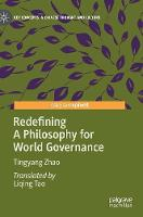 Redefining A Philosophy for World Governance - Key Concepts in Chinese Thought and Culture (Hardback)
