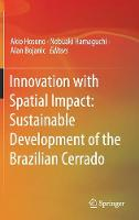 Innovation with Spatial Impact: Sustainable Development of the Brazilian Cerrado (Hardback)